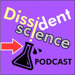 DissidentSciencePodcast